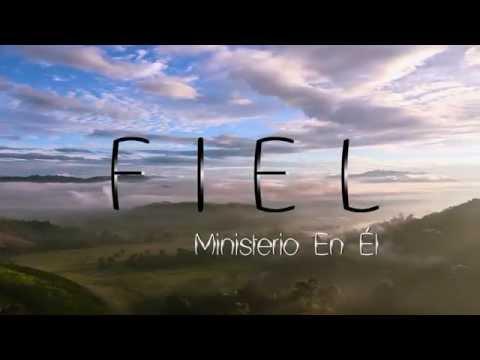 Fiel - Ministerio En Él    VIDEO OFICIAL  
