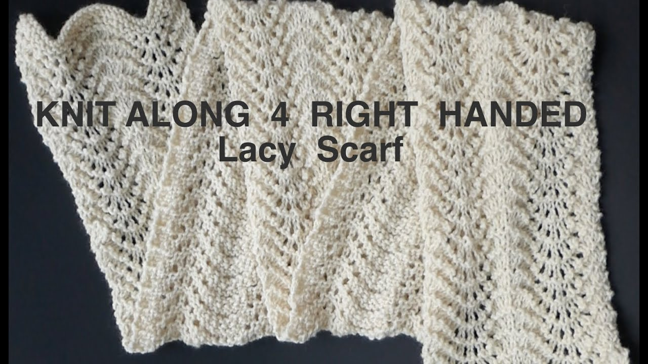 Easy Peasy Knitted Lacy Scarf 4 Righties Youtube