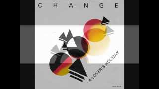 """CHANGE. """"A Lover"""