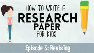 How to Write a Research Paper for Kids | Episode 5 | Revising