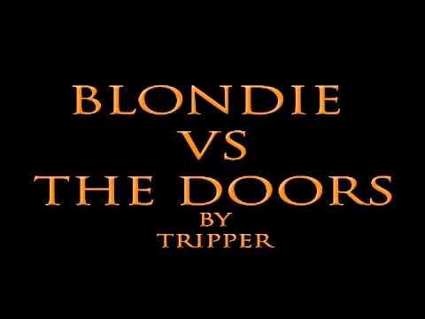 Bootleg Blondie VS The Doors - Rapture on the Storm -
