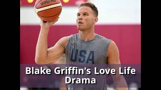 Blake Griffin's Complicated Love Life