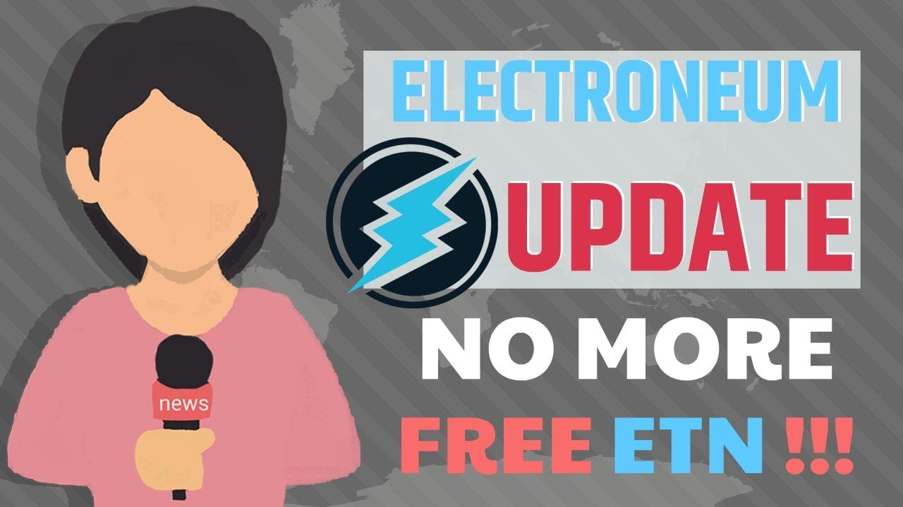 Photo of Electroneum-Big Update [NO MORE FREE ETN]