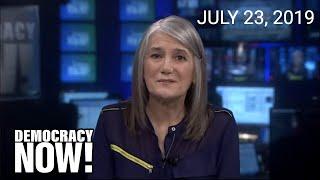 Top U.S. & World Headlines — July 23, 2019