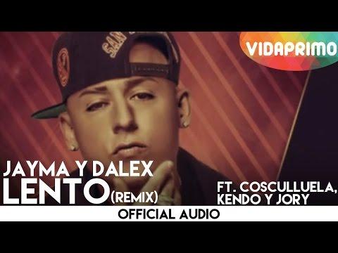 Jayma Y Dalex Ft. Cosculluela, Kendo Y Jory - Lento (Remix) Lyric Video