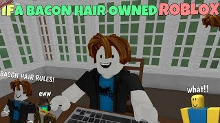 If A Bacon Hair Owned ROBLOX
