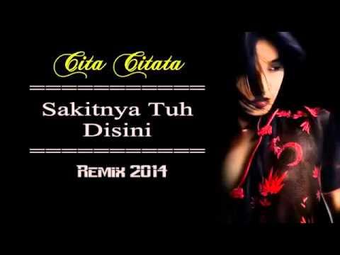 Cita Citata Sakitnya Tuh Disini Remix 2014 Dj Rycko Ria RR Production