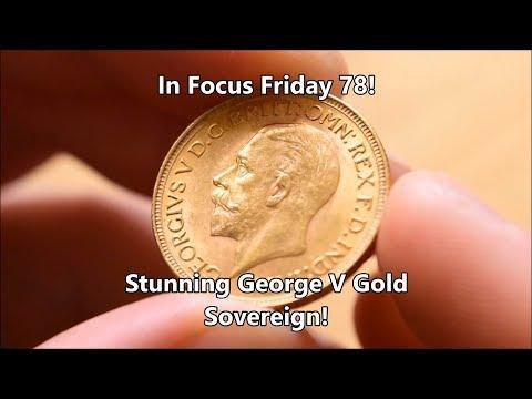 1929 George V Sovereign - In Focus Friday - Episode 78!
