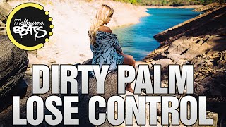 Dirty Palm - Lose Control (Original Mix)
