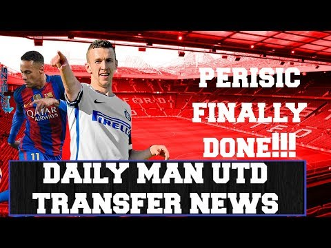 PERISIC AGREED, ZLATAN STAYING, NEYMAR, DIER FINAL OFFER?  MANCHESTER UNITED   DAILY TRANSFER NEWS 