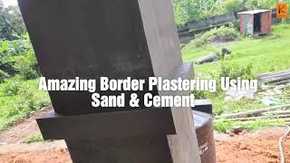 Amazing Border Plasting.Using Sand And Cement | Kunnath Homes