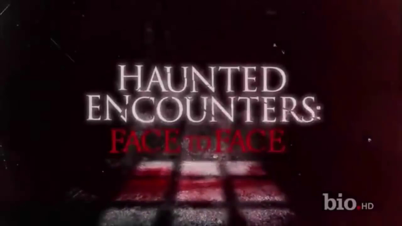 Haunted Encounters Face to Face S01E04