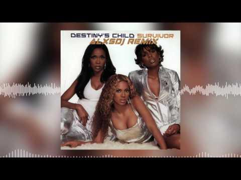 Destinys Child - Survivor ALXSDJ Remix