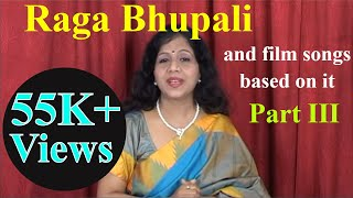 Raga Bhupali - Part 3 - Hindustani Classical Music Lessons (and film songs based on it)