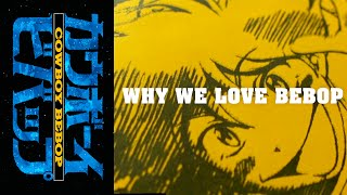 Cowboy Bebop - Why We Love Bebop
