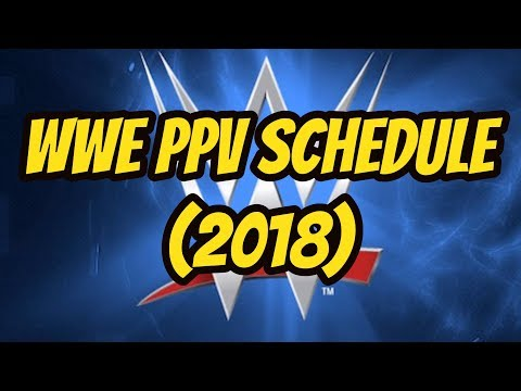WWE PPV Schedule 2018