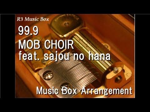 "999MOB CHOIR feat sajou no hana  Box Anime ""Mob Psycho 100"" OP"