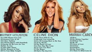 Mariah Carey Celine Dion Whitney Houston Greatest Hits Best Songs Of World Divas