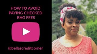 How To Avoid Paying Checked Bag Fees