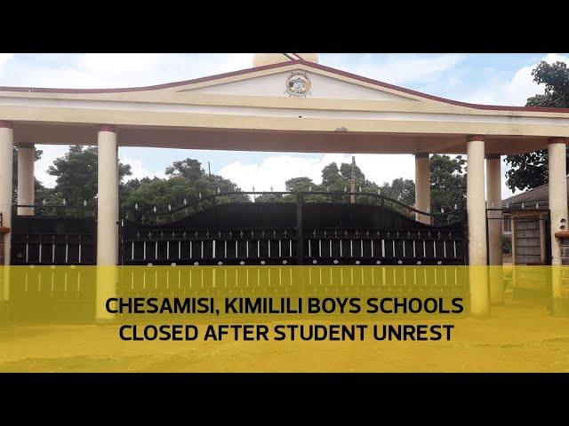 Chesamisi, Kimilili boys schools closed after student unrest