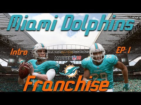 Madden 19 Franchise: Miami Dolphins: Intro || EP: 1