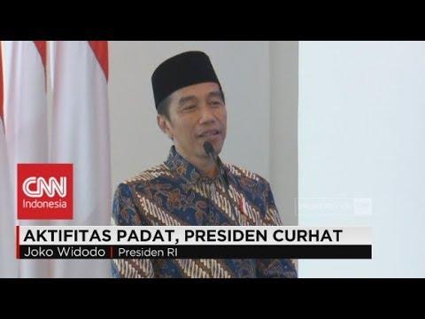 Aktivitas Padat, Presiden Jokowi Curhat
