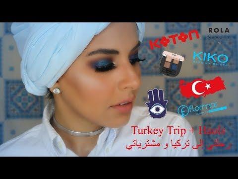 Turkey Trip + Hauls - رحلتي إلى تركيا و مشترياتي