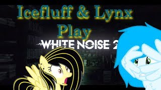 Playing White Noise 2! w OMG Its Lynx