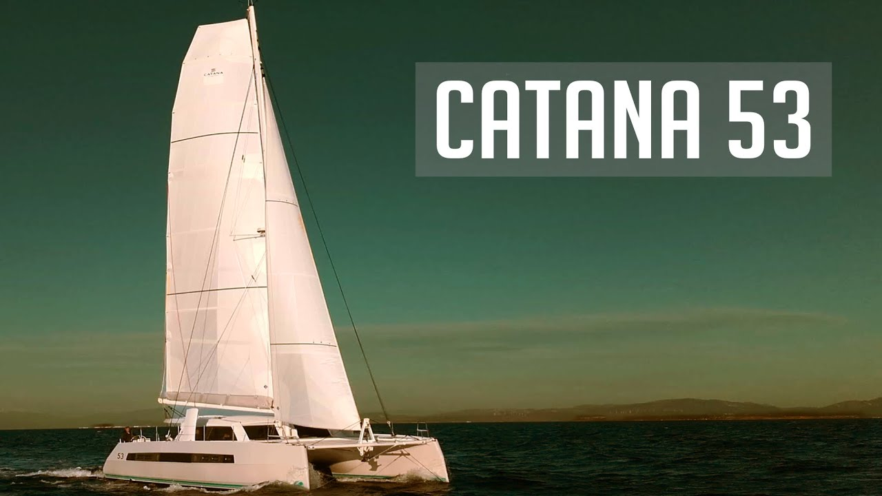 Download Catana 53 Catamaran Review 2019 | Our Search For The Perfect Catamaran.