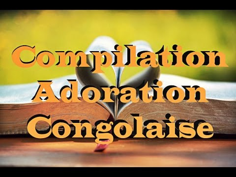 Compilation Adoration Congolaise