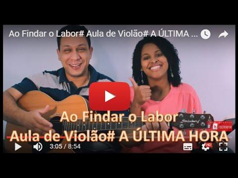 Ao Findar o Labor# Aula de Violão# A ÚLTIMA HORA#Ju Sudário e Warley Sudario