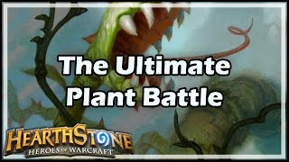 [Hearthstone] The Ultimate Plant Battle