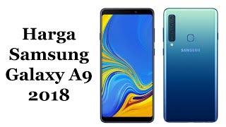 Harga Samsung Galaxy A9 2018 Dan Spesifikasi Lengkap !