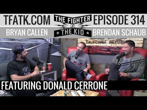 The Fighter and The Kid - Episode 314: Donald Cerrone