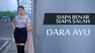 Download lagu DARA AYU - SIAPA BENAR SIAPA SALAH - SEKEJAM ITU KAU FITNAHKAN  [ OFFICIAL REGGAE VERSION ]