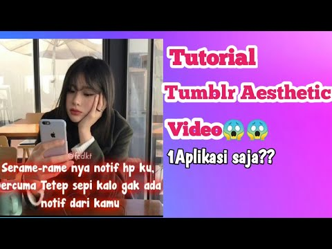TUTORIAL TUMBLR AESTHETIC VIDEO #TUTOR CCP