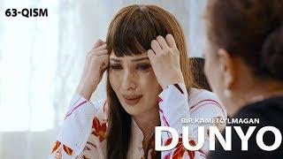 Bir kami to'lmagan dunyo (o'zbek serial) | Бир ками тўлмаган дунё (узбек сериал) 63-qism