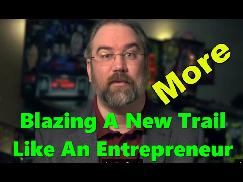 More Blazing A New Trail Like An Entrepreneur