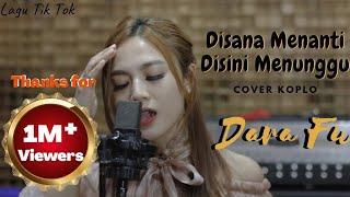 Dara Fu - Di Sana Menanti Di Sini Menunggu / Sungguh Ku Merasa Resah (COVER) Reggae Koplo