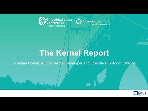 Keynote: The Kernel Report - Jonathan Corbet, Kernel Developer and Executive Editor of LWN.net