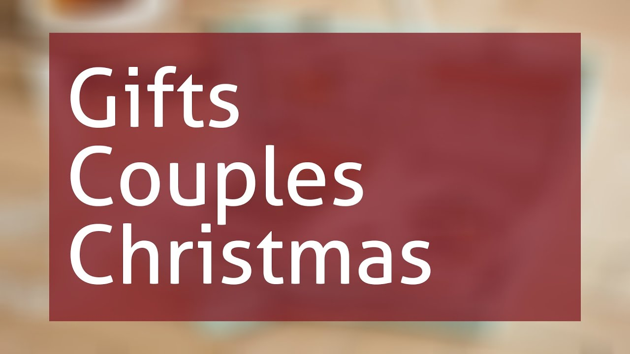 Gifts For Couples For Christmas Youtube
