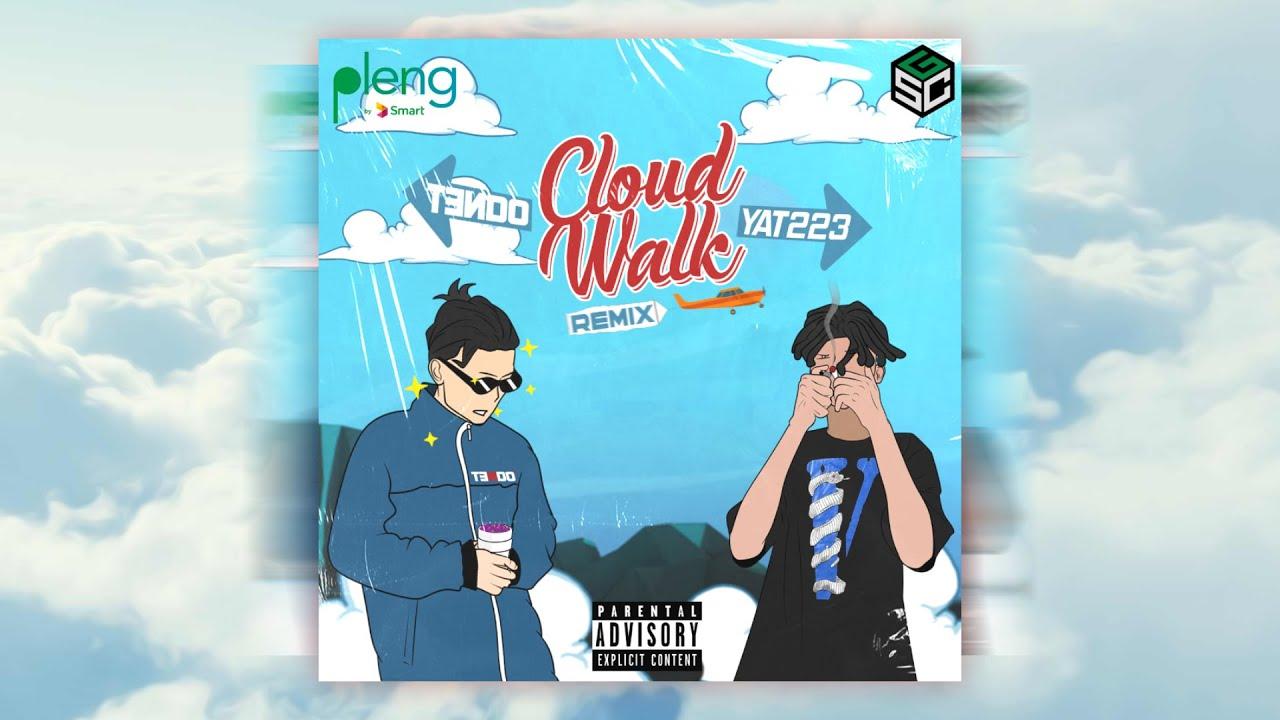 TENDO - CLOUD WALK REMIX ft. YAT223 [OFFICIAL AUDIO]