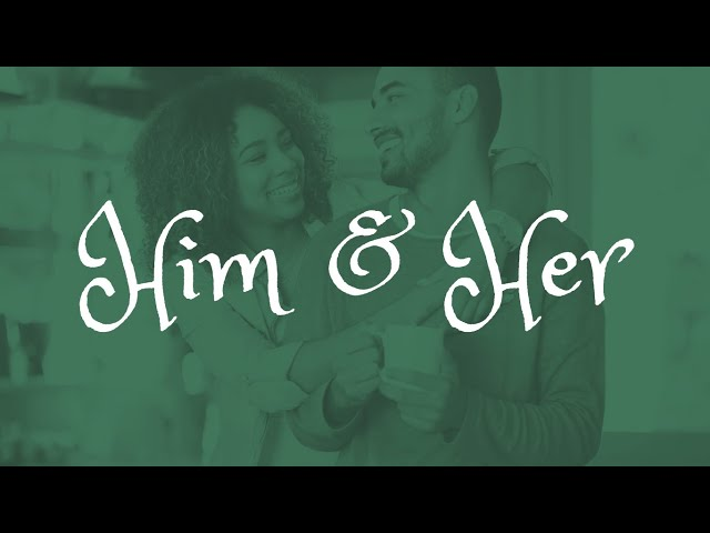 Him & Her (Part 1): Marriage
