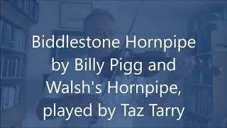 Biddlestone Hornpipe/Walsh's Hornpipe