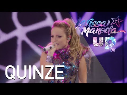 Larissa Manoela - Quinze Ao Vivo - Up Tour
