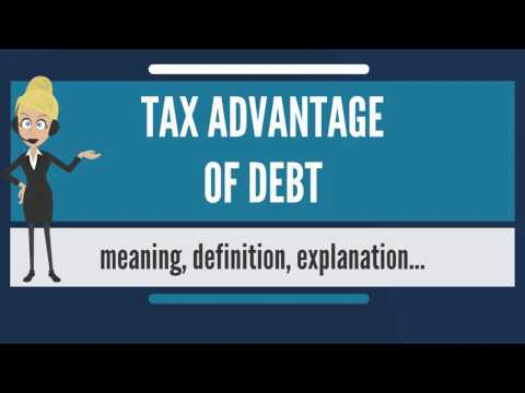 what-is-tax-advantage-of-debt?-what-does-tax-advantage-of-debt-mean?-tax-advantage-of-debt-meaning