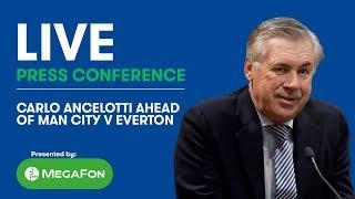 LIVE! CARLO ANCELOTTI'S PRESS CONFERENCE: MAN CITY V EVERTON
