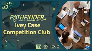 How to Succeed in Case Competition (Ft. Ivey Case Competition Club)   #Pathfinder