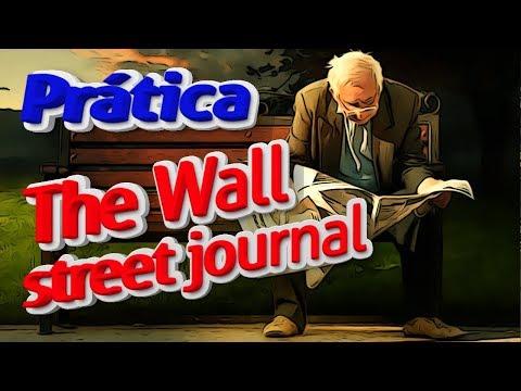 Aula de Inglês Avançado com Jornal Americano The Wall Street Journal