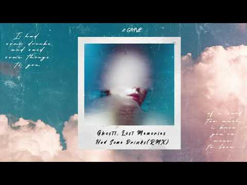 Two Feet - Had Some Drinks (Ghostt, Löst Memories Remix)